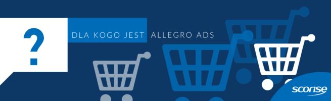 Allegro Ads - dla kogo